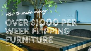 How to Make Money Flipping Furniture